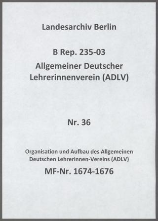 Organisation und Aufbau des Allgemeinen Deutschen Lehrerinnen-Vereins (ADLV)